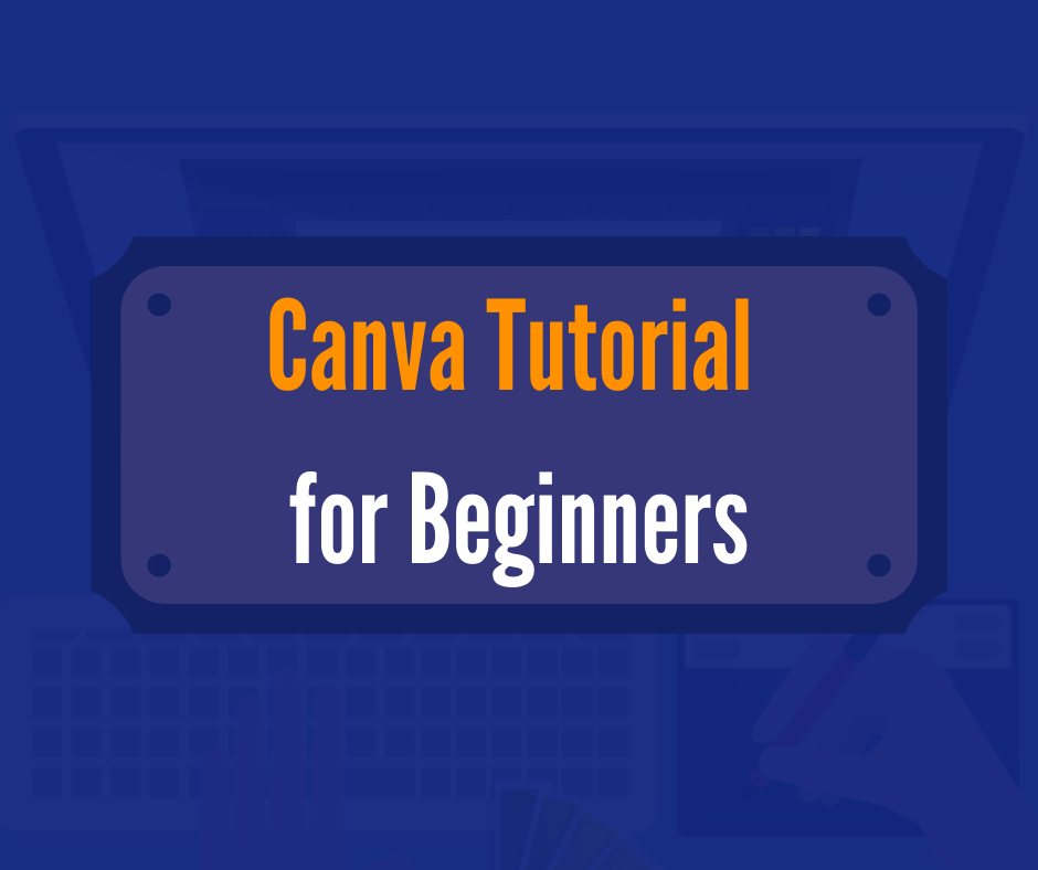 Canva Tutorial for Beginners