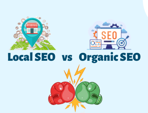 Local SEO vs Organic SEO – Know Which One is Better for your Brand?